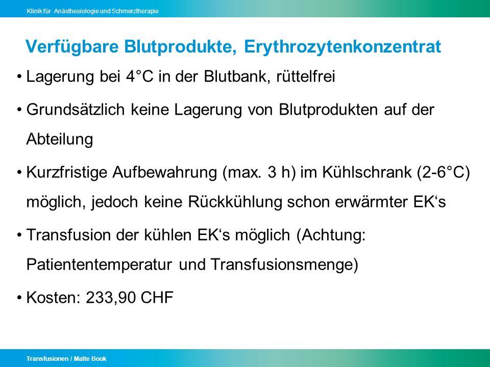 Transfusionen / Malte Book Klinik für Anästhesiologie und Schmerztherapie Verfügbare Blutprodukte, Erythrozytenkonzentrat Lagerung bei 4°C in der Blut
