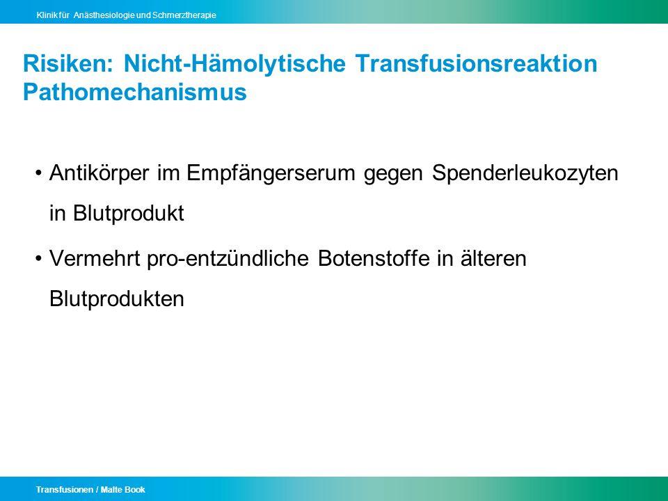 Transfusionen / Malte Book Klinik für Anästhesiologie und Schmerztherapie Risiken: Nicht-Hämolytische Transfusionsreaktion Pathomechanismus Antikörper