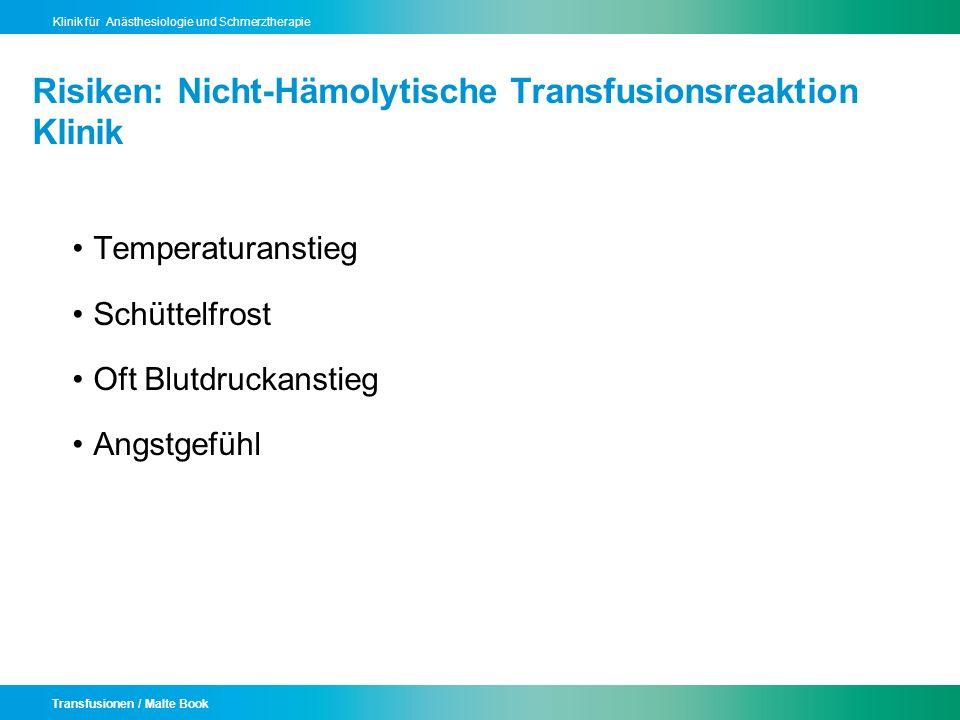Transfusionen / Malte Book Klinik für Anästhesiologie und Schmerztherapie Risiken: Nicht-Hämolytische Transfusionsreaktion Klinik Temperaturanstieg Sc
