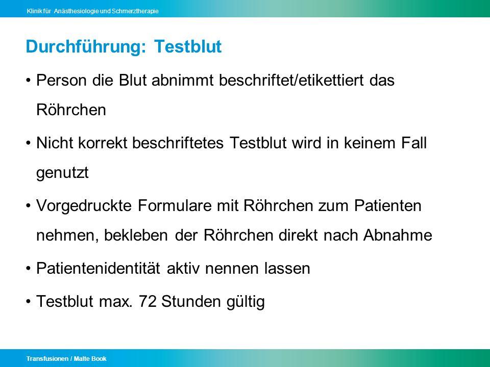 Transfusionen / Malte Book Klinik für Anästhesiologie und Schmerztherapie Durchführung: Testblut Person die Blut abnimmt beschriftet/etikettiert das R