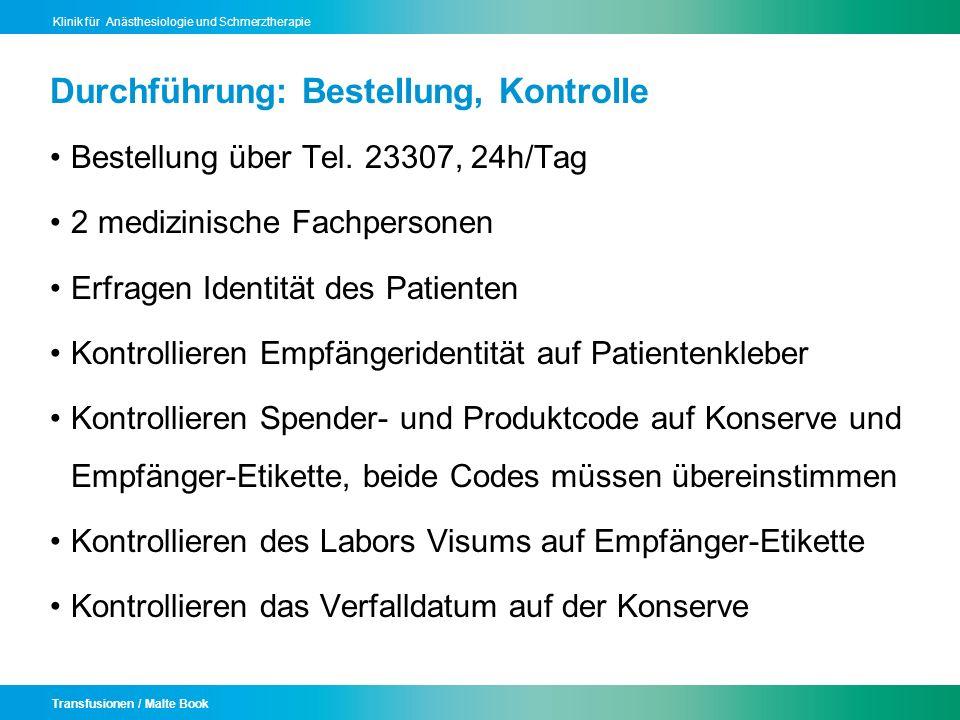 Transfusionen / Malte Book Klinik für Anästhesiologie und Schmerztherapie Durchführung: Bestellung, Kontrolle Bestellung über Tel. 23307, 24h/Tag 2 me