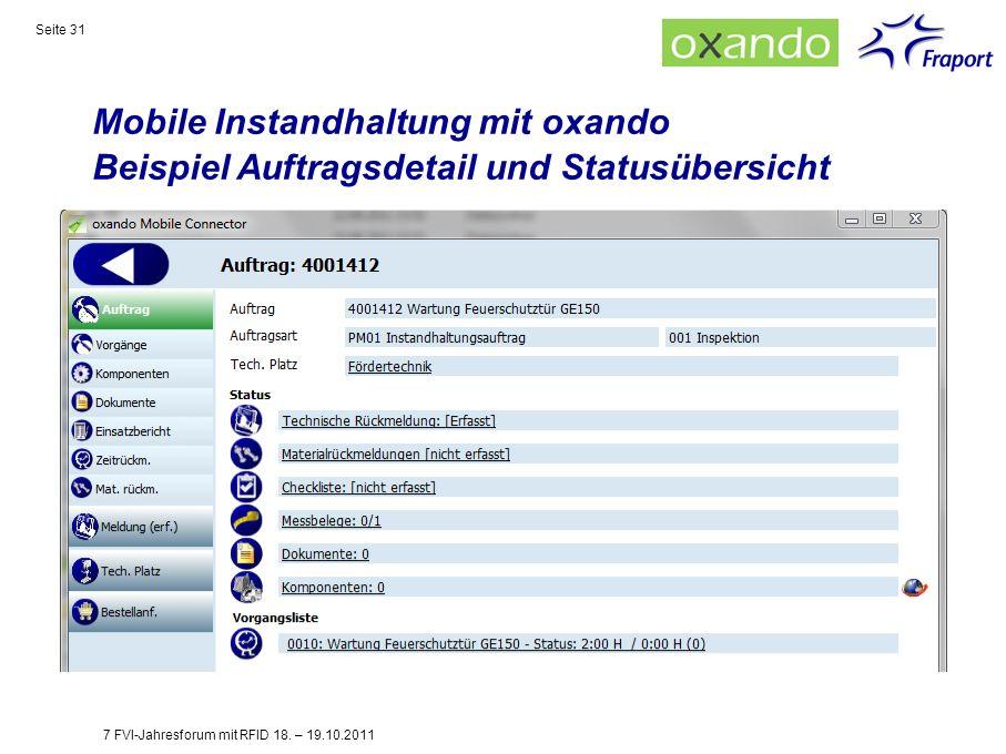 Mobile Instandhaltung mit oxando Beispiel Auftragsdetail und Statusübersicht Seite 31 7 FVI-Jahresforum mit RFID 18. – 19.10.2011