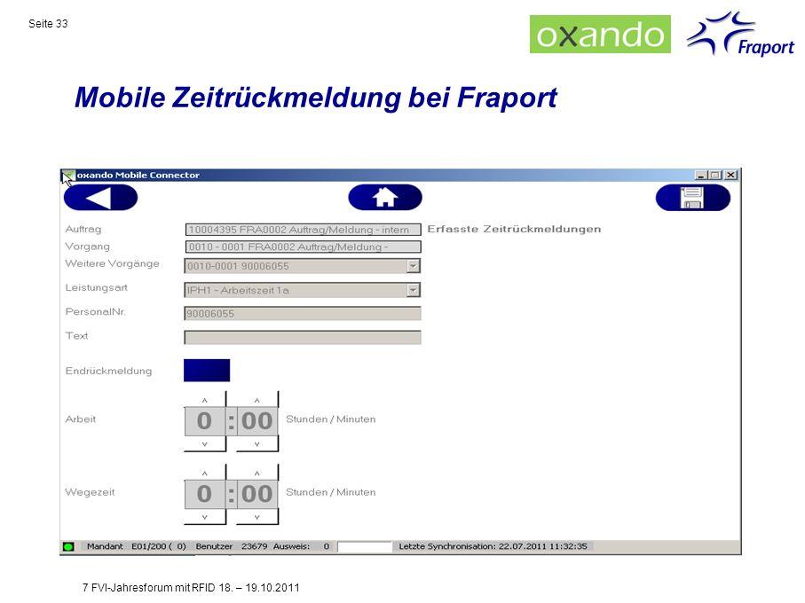 Mobile Zeitrückmeldung bei Fraport Seite 33 7 FVI-Jahresforum mit RFID 18. – 19.10.2011