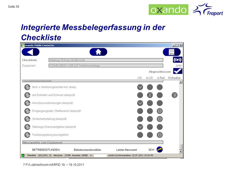 Integrierte Messbelegerfassung in der Checkliste Seite 36 7 FVI-Jahresforum mit RFID 18. – 19.10.2011