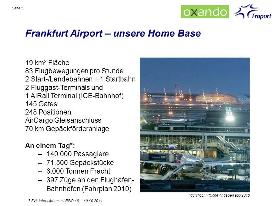 Frankfurt Airport – unsere Home Base Seite 5 19 km 2 Fläche 83 Flugbewegungen pro Stunde 2 Start-/Landebahnen + 1 Startbahn 2 Fluggast-Terminals und 1