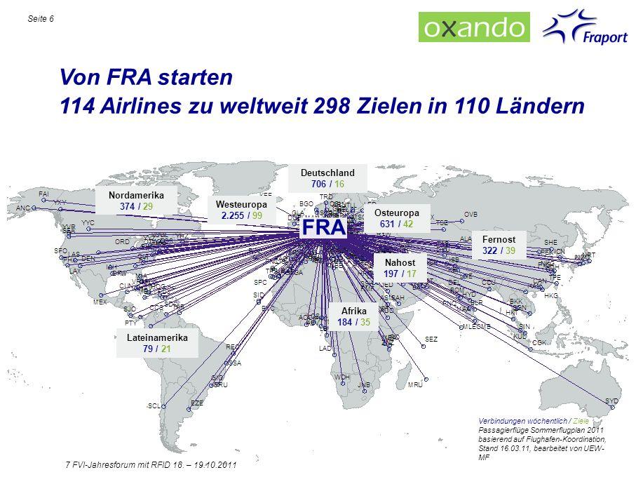 Von FRA starten 114 Airlines zu weltweit 298 Zielen in 110 Ländern Verbindungen wöchentlich / Ziele Passagierflüge Sommerflugplan 2011 basierend auf F