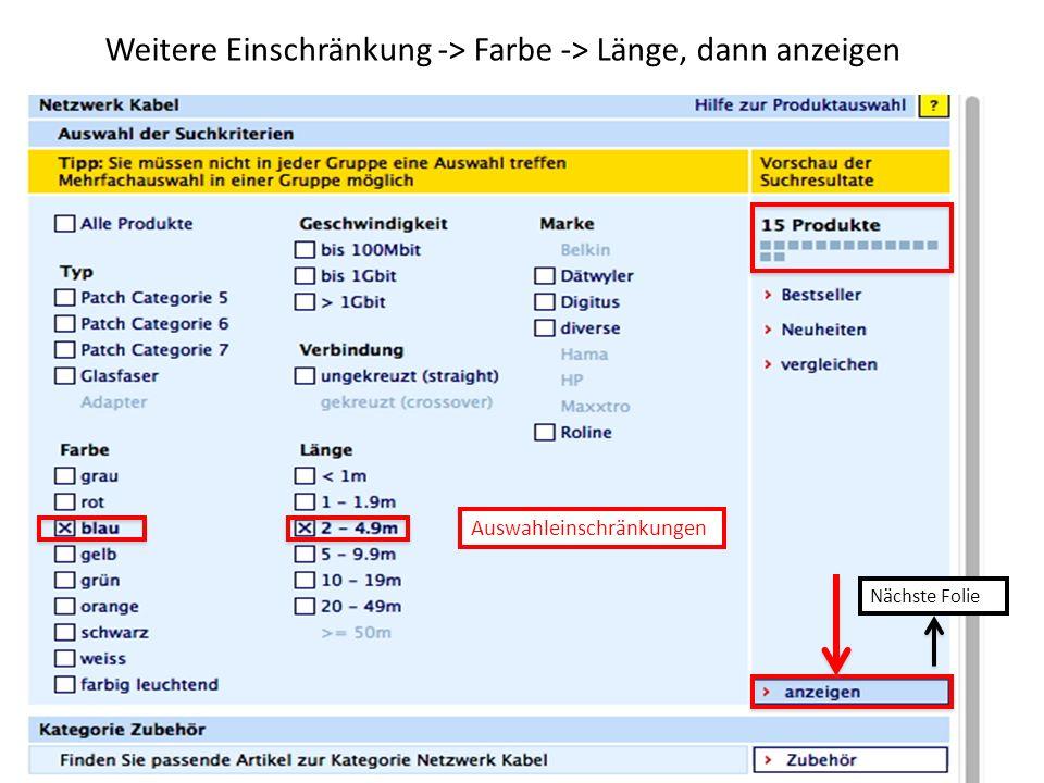Weitere Einschränkung -> Farbe -> Länge, dann anzeigen Auswahleinschränkungen Nächste Folie