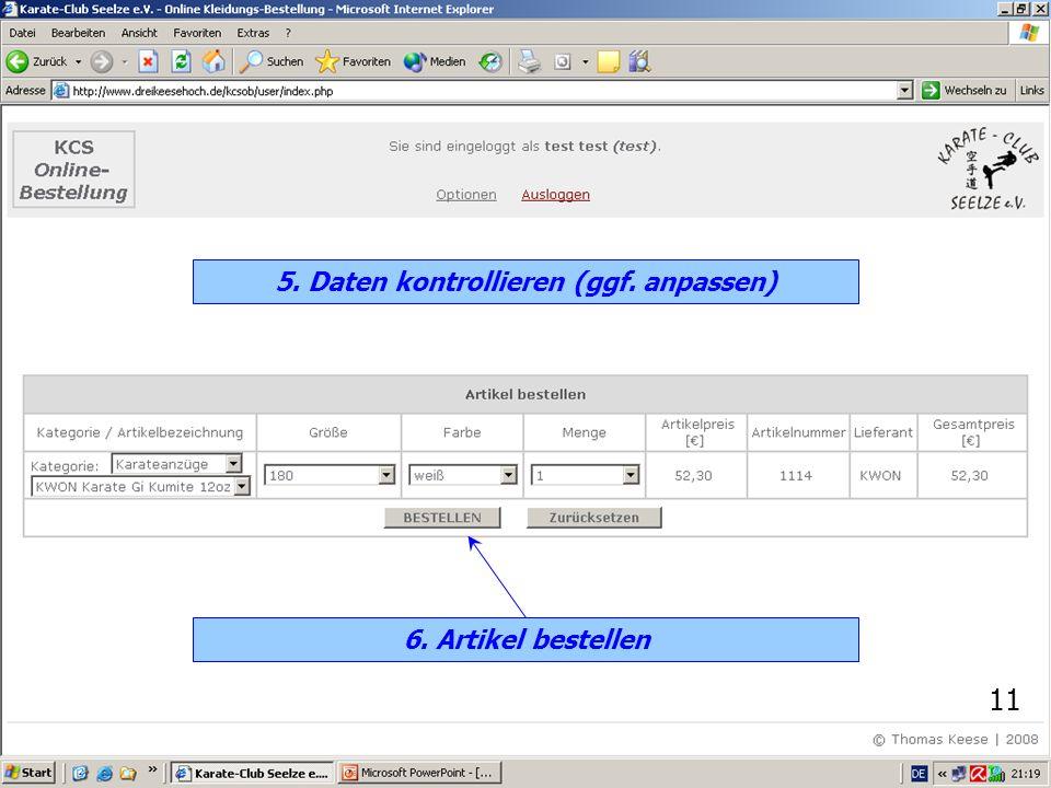 11 5. Daten kontrollieren (ggf. anpassen) 6. Artikel bestellen