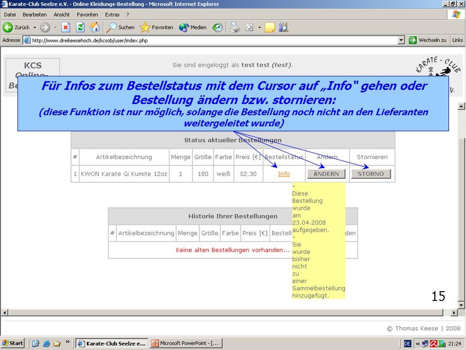 15 Für Infos zum Bestellstatus mit dem Cursor auf Info gehen oder Bestellung ändern bzw.