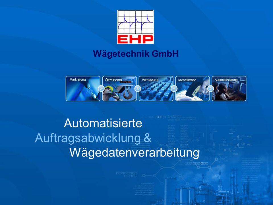 Automatisierte Auftragsabwicklung & Wägedatenverarbeitung MarkierungVerwiegung Vernetzung Identifikation Automatisierung Wägetechnik GmbH