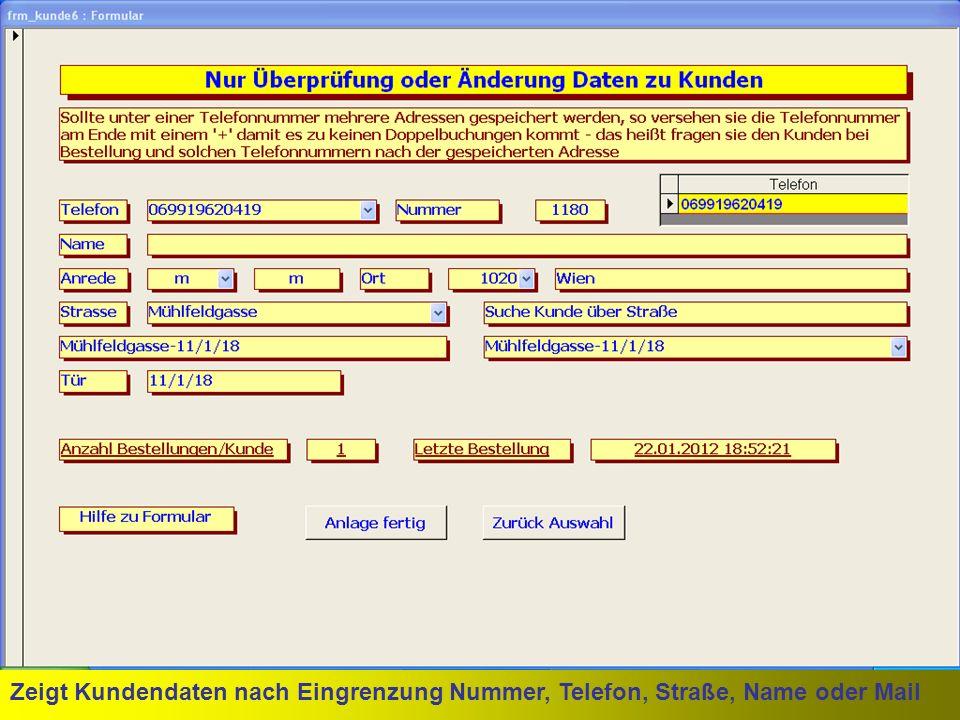 Zeigt Kundendaten nach Eingrenzung Nummer, Telefon, Straße, Name oder Mail