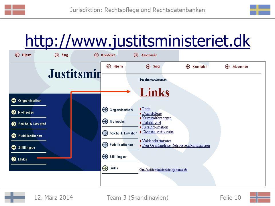 Jurisdiktion: Rechtspflege und Rechtsdatenbanken 12. März 2014 Folie 9Team 3 (Skandinavien) Rechtsdatenbanken Allgemeine Informationen sind immer zugä