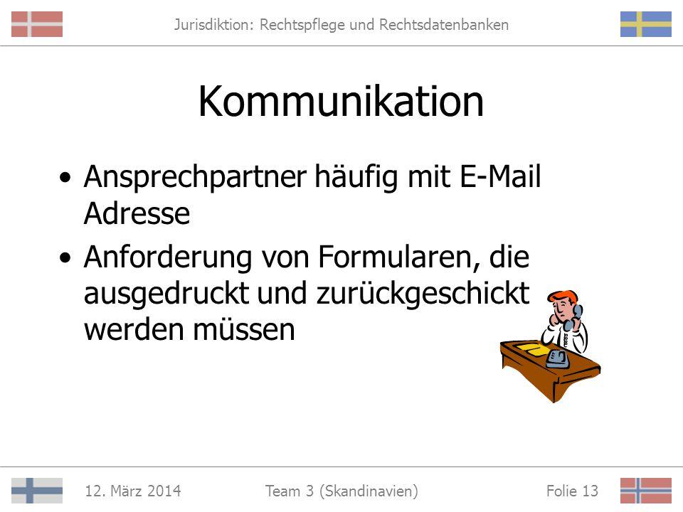 Jurisdiktion: Rechtspflege und Rechtsdatenbanken 12. März 2014 Folie 12Team 3 (Skandinavien) Fahndungsaufrufe der dänischen Polizei Angaben über gesuc