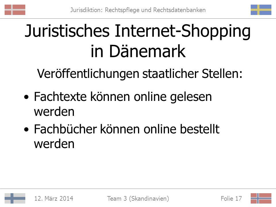 Jurisdiktion: Rechtspflege und Rechtsdatenbanken 12. März 2014 Folie 16Team 3 (Skandinavien) Netzbuchhandlung in Dänemark