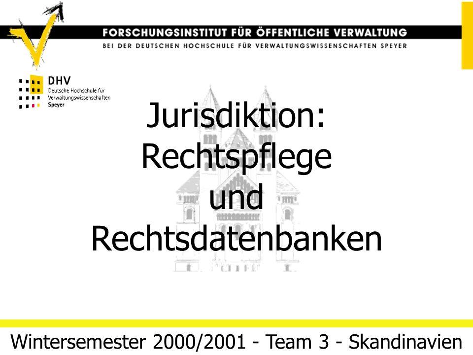 Jurisdiktion: Rechtspflege und Rechtsdatenbanken 12. März 2014 Folie 1Team 3 (Skandinavien) Electronic Government Regieren und Verwalten im Informatio