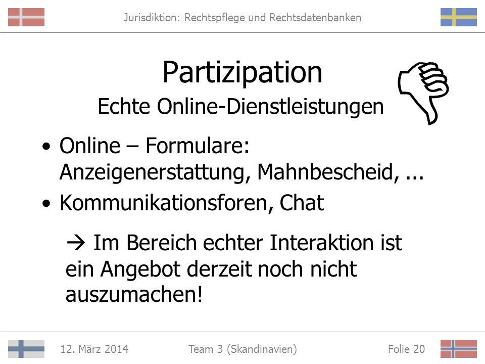 Jurisdiktion: Rechtspflege und Rechtsdatenbanken 12. März 2014 Folie 19Team 3 (Skandinavien) Online Heiraten in Dänemark... funktioniert natürlich (no