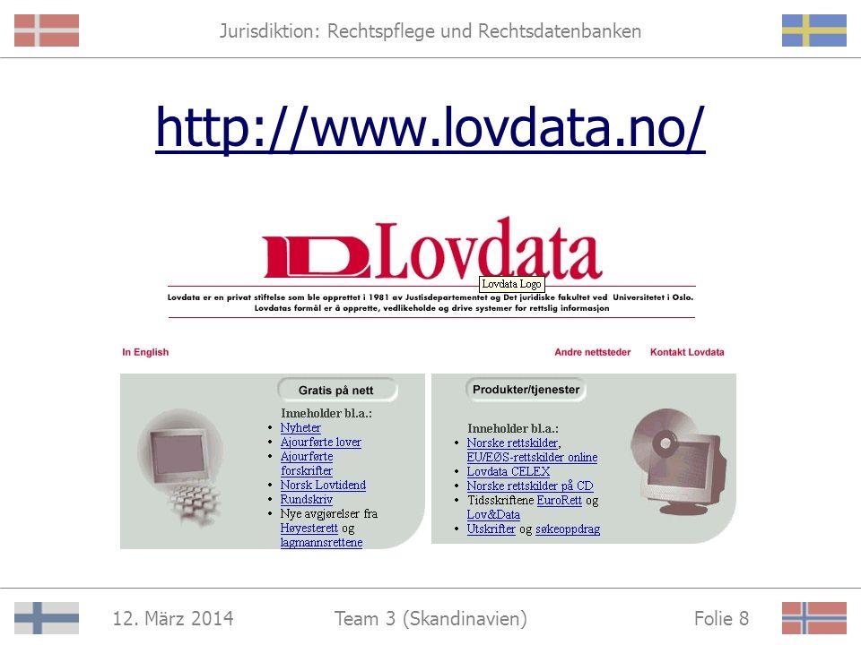Jurisdiktion: Rechtspflege und Rechtsdatenbanken 12. März 2014 Folie 7Team 3 (Skandinavien) Bearbeitungsstatistiken für jedes norwegische Gericht: Ver