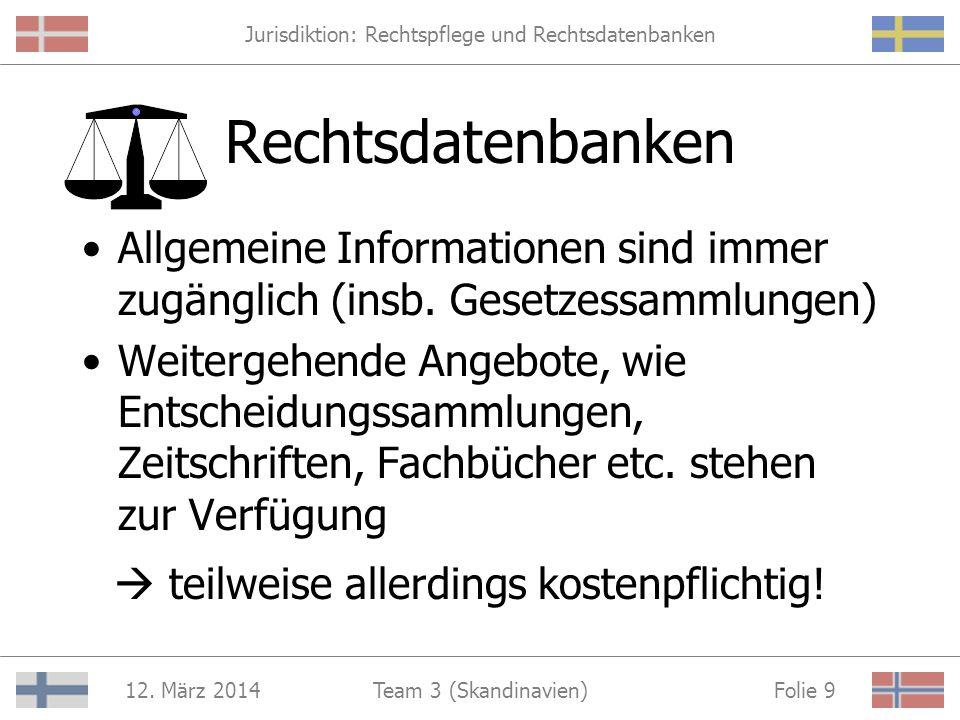 Jurisdiktion: Rechtspflege und Rechtsdatenbanken 12. März 2014 Folie 8Team 3 (Skandinavien) http://www.lovdata.no/