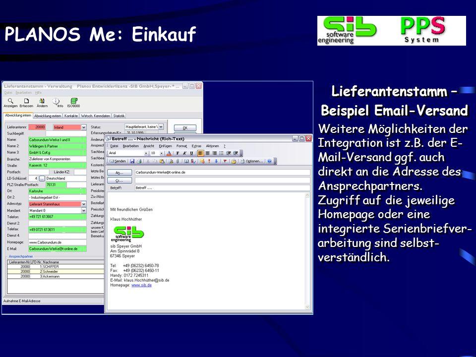 PLANOS Me: Einkauf Lieferantenstamm – Beispiel Email-Versand Weitere Möglichkeiten der Integration ist z.B.