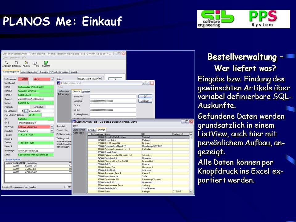 PLANOS Me: Einkauf Lieferantenstamm – Beispiel Email-Versand Weitere Möglichkeiten der Integration ist z.B. der E- Mail-Versand ggf. auch direkt an di