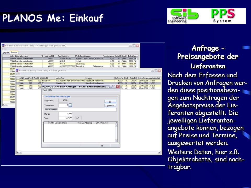 PLANOS Me: Einkauf Bestellverwaltung – Wer liefert was? Eingabe bzw. Findung des gewünschten Artikels über variabel definierbare SQL- Auskünfte. Gefun