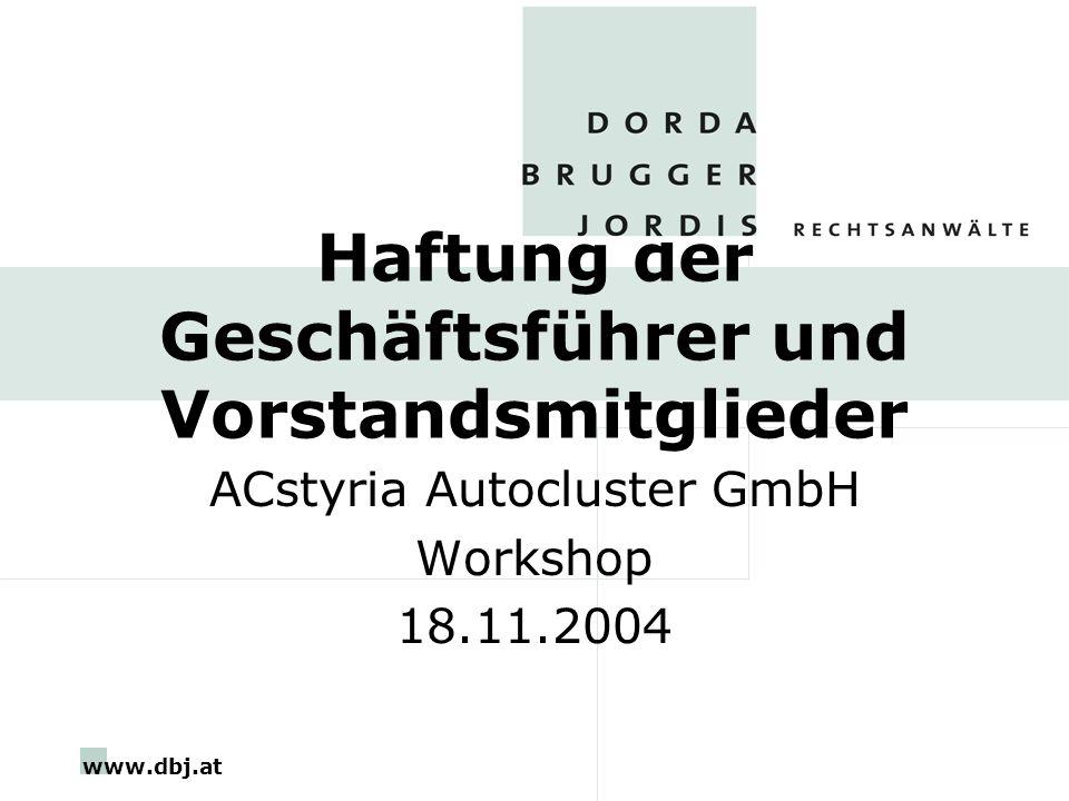 www.dbj.at Haftung der Geschäftsführer und Vorstandsmitglieder ACstyria Autocluster GmbH Workshop 18.11.2004