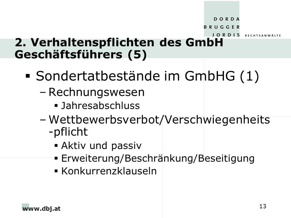 www.dbj.at 13 2. Verhaltenspflichten des GmbH Geschäftsführers (5) Sondertatbestände im GmbHG (1) –Rechnungswesen Jahresabschluss –Wettbewerbsverbot/V