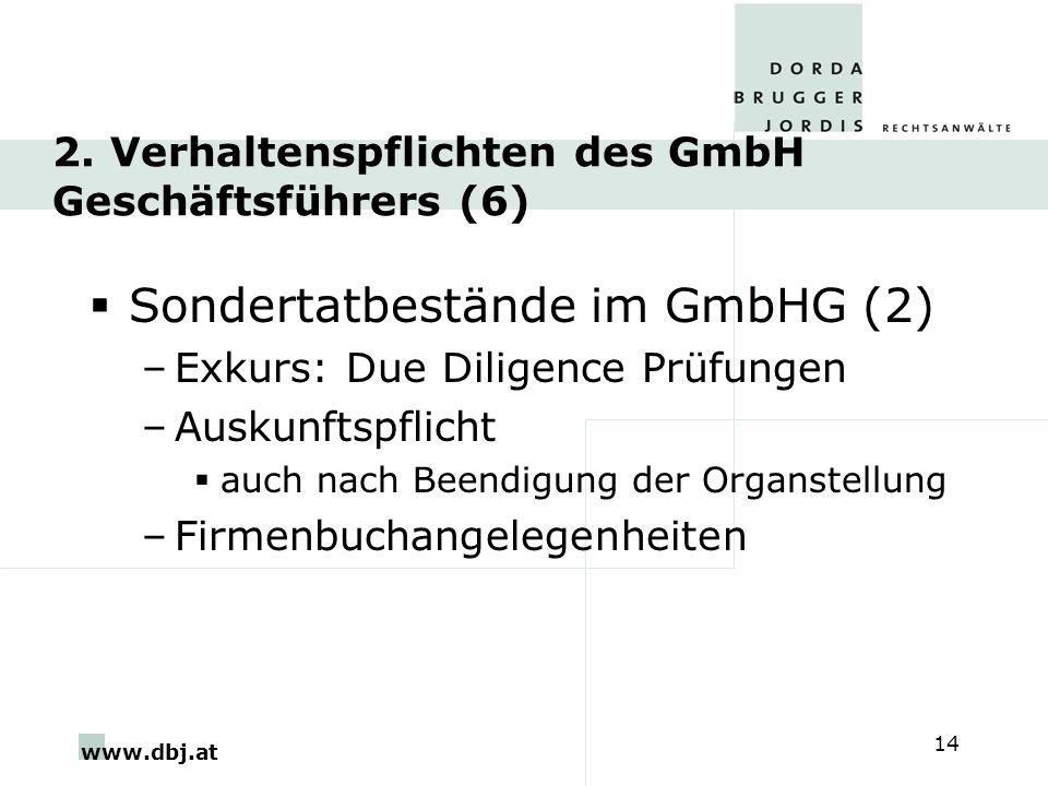 www.dbj.at 14 2. Verhaltenspflichten des GmbH Geschäftsführers (6) Sondertatbestände im GmbHG (2) –Exkurs: Due Diligence Prüfungen –Auskunftspflicht a