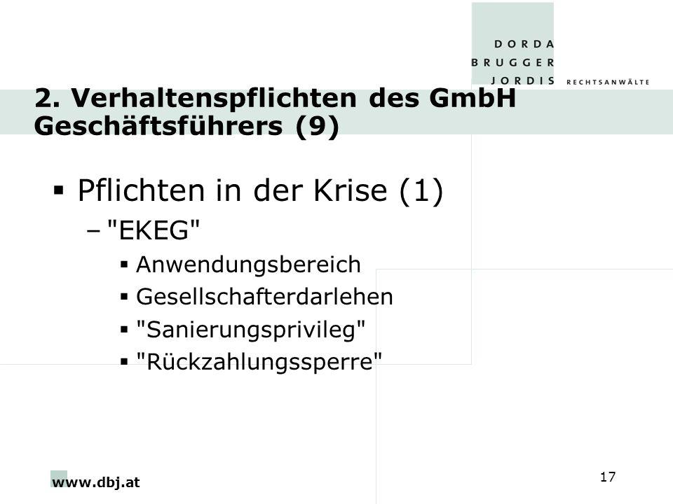 www.dbj.at 17 2. Verhaltenspflichten des GmbH Geschäftsführers (9) Pflichten in der Krise (1) –