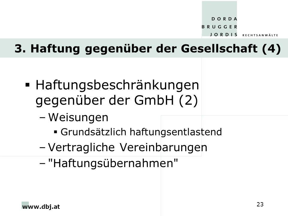 www.dbj.at 23 3. Haftung gegenüber der Gesellschaft (4) Haftungsbeschränkungen gegenüber der GmbH (2) –Weisungen Grundsätzlich haftungsentlastend –Ver