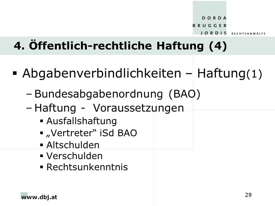 www.dbj.at 29 4. Öffentlich-rechtliche Haftung (4) Abgabenverbindlichkeiten – Haftung (1) –Bundesabgabenordnung (BAO) –Haftung - Voraussetzungen Ausfa