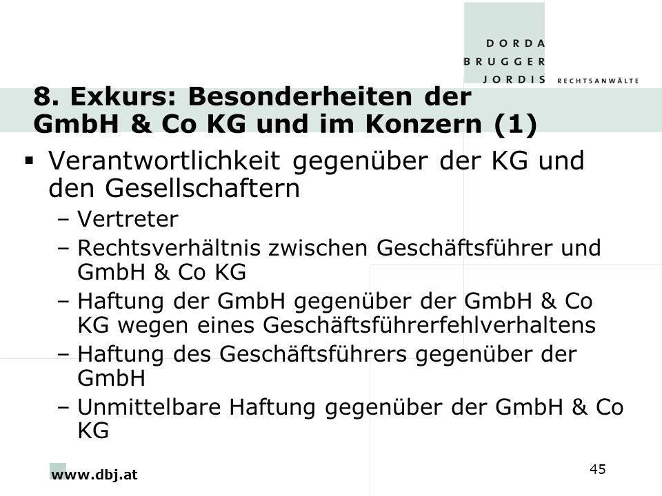 www.dbj.at 45 8. Exkurs: Besonderheiten der GmbH & Co KG und im Konzern (1) Verantwortlichkeit gegenüber der KG und den Gesellschaftern –Vertreter –Re