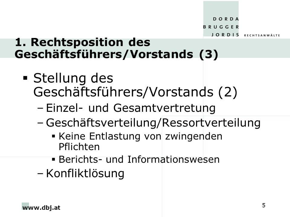 www.dbj.at 5 1. Rechtsposition des Geschäftsführers/Vorstands (3) Stellung des Geschäftsführers/Vorstands (2) –Einzel- und Gesamtvertretung –Geschäfts