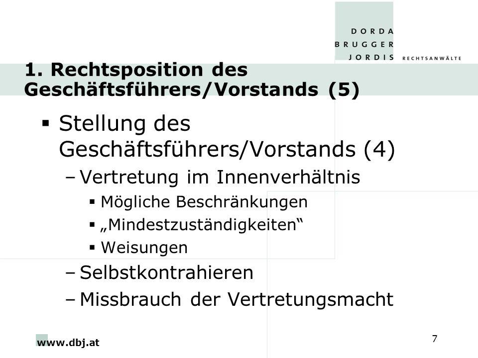 www.dbj.at 7 1. Rechtsposition des Geschäftsführers/Vorstands (5) Stellung des Geschäftsführers/Vorstands (4) –Vertretung im Innenverhältnis Mögliche