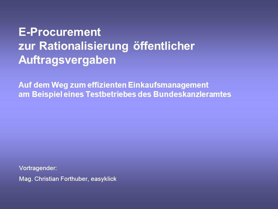 E-Procurement zur Rationalisierung öffentlicher Auftragsvergaben Auf dem Weg zum effizienten Einkaufsmanagement am Beispiel eines Testbetriebes des Bu