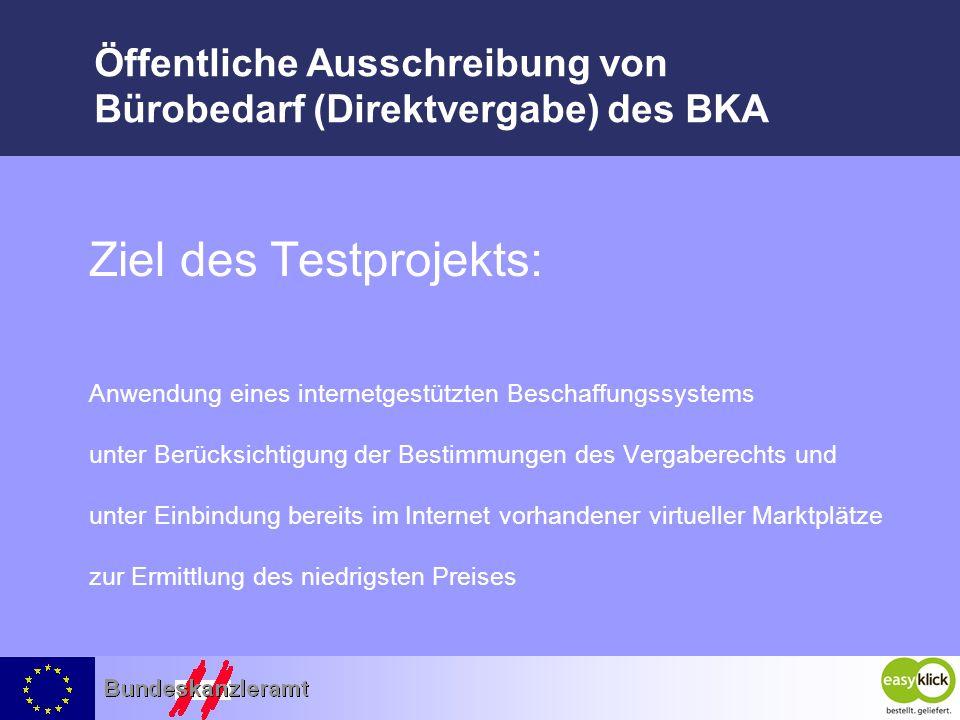 Öffentliche Ausschreibung von Bürobedarf (Direktvergabe) des BKA Ziel des Testprojekts: Anwendung eines internetgestützten Beschaffungssystems unter B