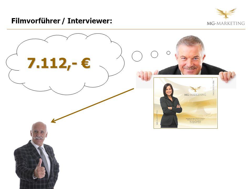 Filmvorführer / Interviewer: 7.112,- 7.112,-