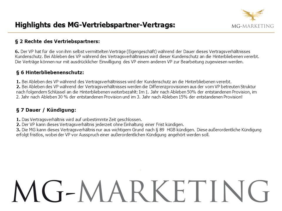 Highlights des MG-Vertriebspartner-Vertrags: § 2 Rechte des Vertriebspartners: 6. Der VP hat für die von ihm selbst vermittelten Verträge (Eigengeschä