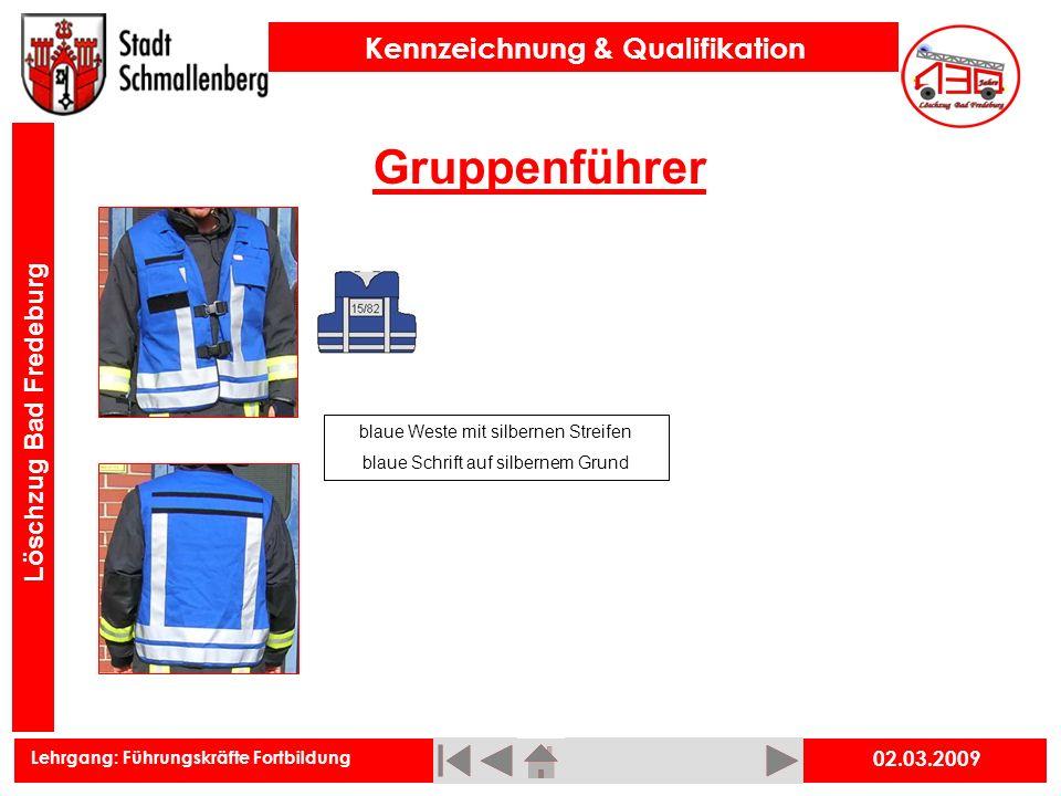 Lehrgang: Führungskräfte Fortbildung Kennzeichnung & Qualifikation Löschzug Bad Fredeburg Gruppenführer 02.03.2009 blaue Weste mit silbernen Streifen