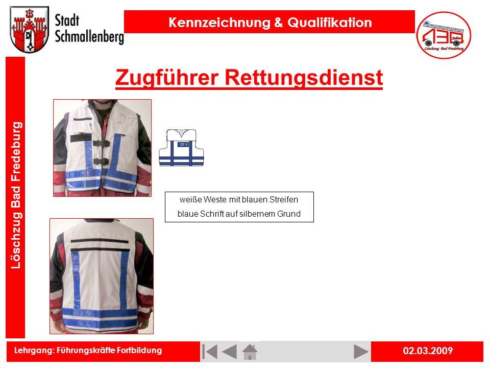 Lehrgang: Führungskräfte Fortbildung Kennzeichnung & Qualifikation Löschzug Bad Fredeburg Zugführer Rettungsdienst 02.03.2009 weiße Weste mit blauen S
