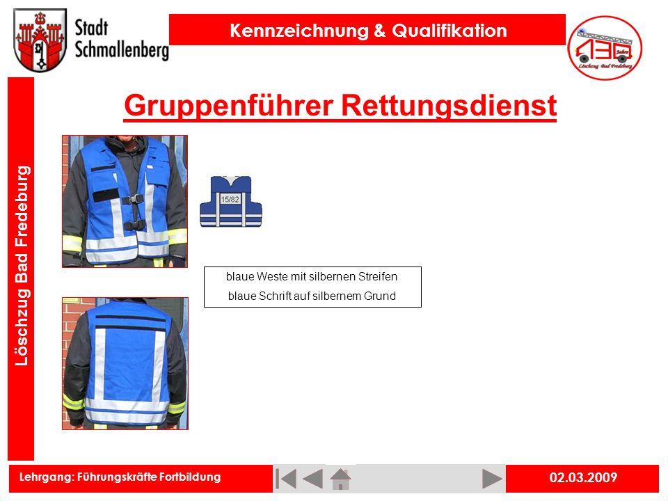Lehrgang: Führungskräfte Fortbildung Kennzeichnung & Qualifikation Löschzug Bad Fredeburg Gruppenführer Rettungsdienst 02.03.2009 blaue Weste mit silb