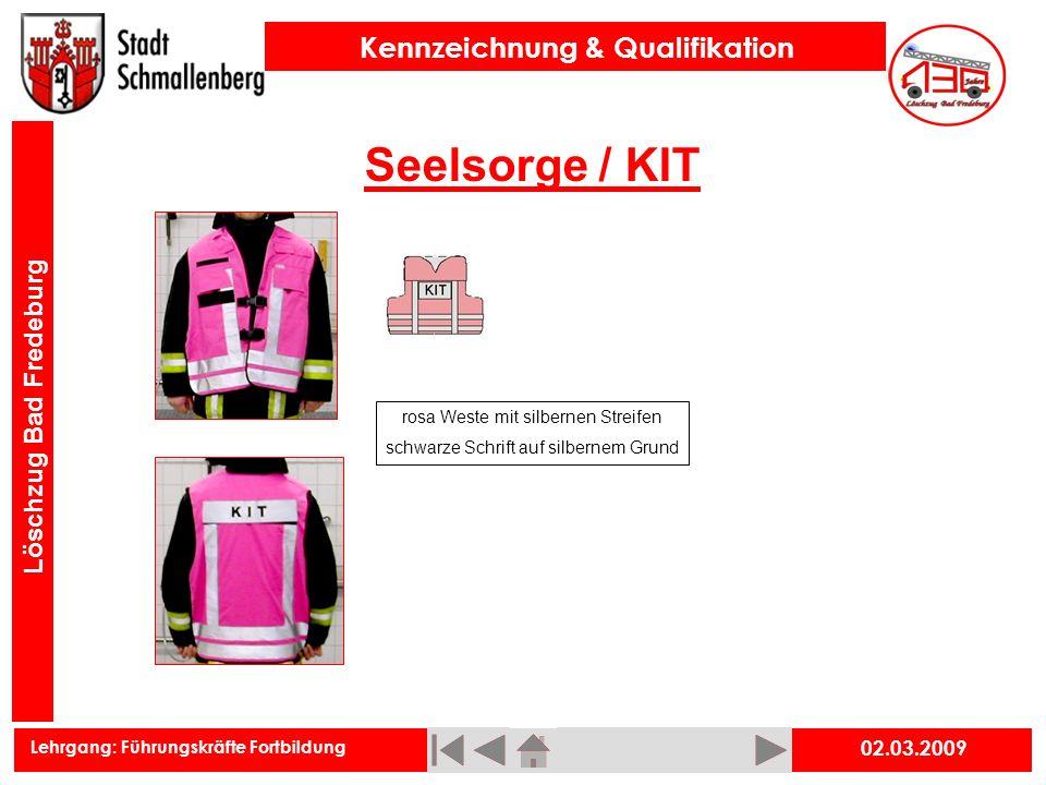 Lehrgang: Führungskräfte Fortbildung Kennzeichnung & Qualifikation Löschzug Bad Fredeburg Seelsorge / KIT 02.03.2009 rosa Weste mit silbernen Streifen