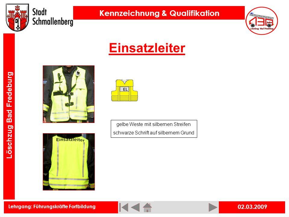 Lehrgang: Führungskräfte Fortbildung Kennzeichnung & Qualifikation Löschzug Bad Fredeburg Einsatzleiter 02.03.2009 gelbe Weste mit silbernen Streifen