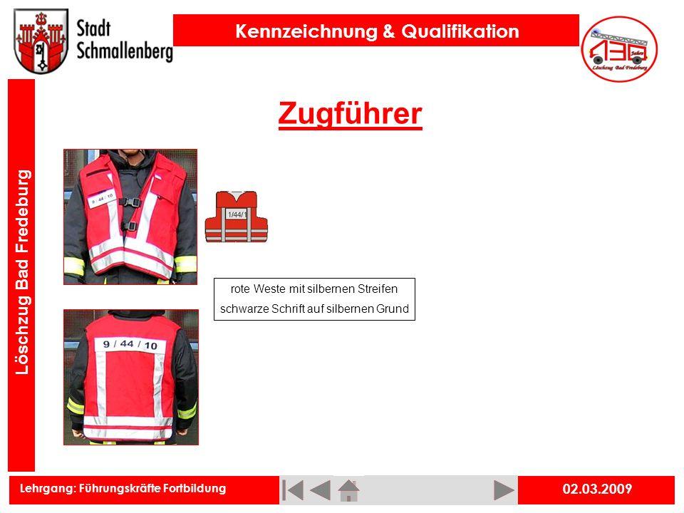 Lehrgang: Führungskräfte Fortbildung Kennzeichnung & Qualifikation Löschzug Bad Fredeburg Zugführer 02.03.2009 rote Weste mit silbernen Streifen schwa