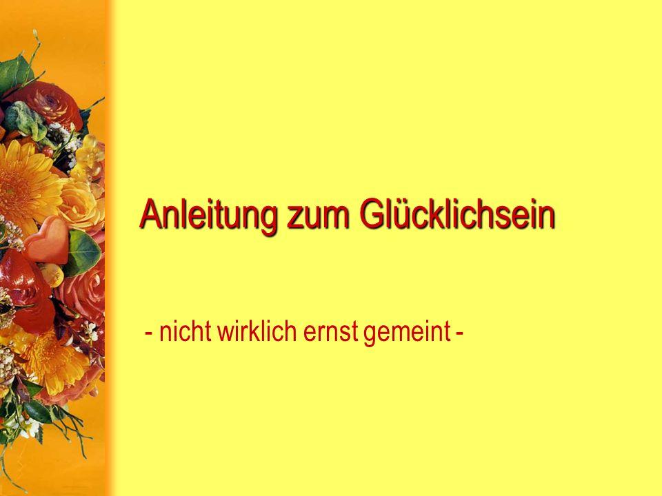 www.superfunpage.ch Anleitung zum Glücklichsein Setz dich in der Mittagszeit in dein geparktes Auto und ziele mit einem Fön auf die vorbeifahrenden Autos, um zu sehen, ob sie langsamer fahren.