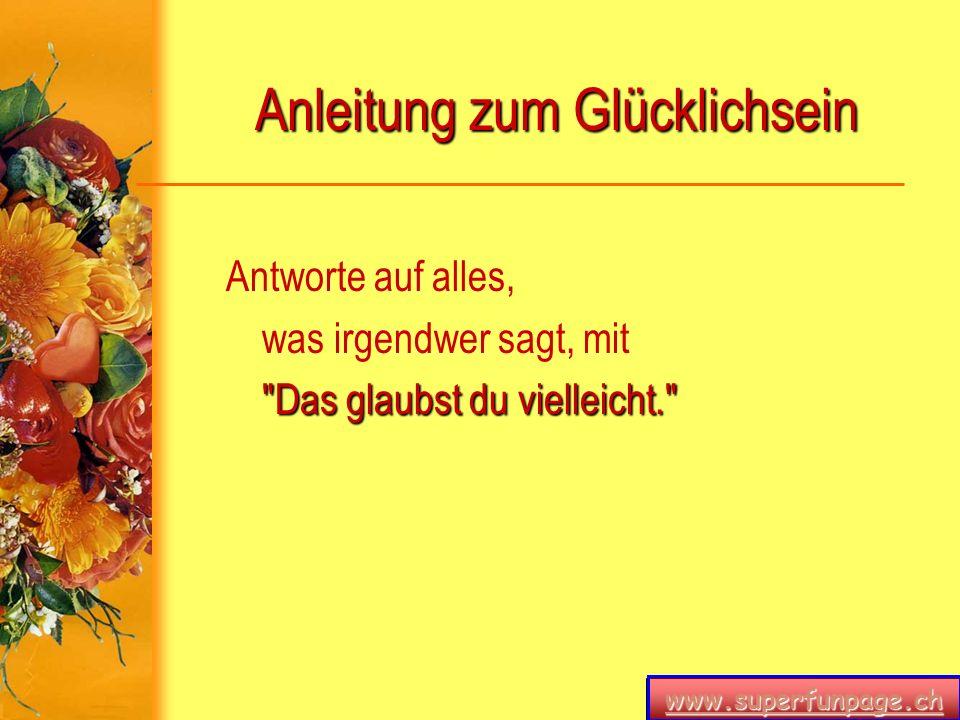 www.superfunpage.ch Anleitung zum Glücklichsein