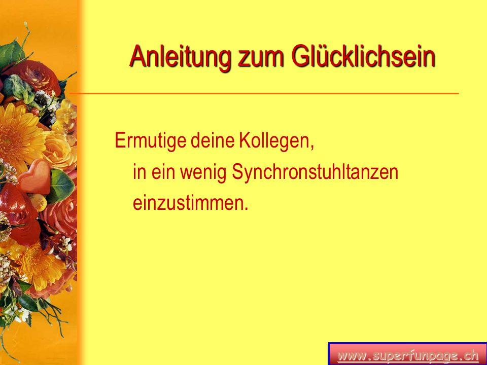 www.superfunpage.ch Anleitung zum Glücklichsein Eingang Stelle deinen Mülleimer auf den Schreibtisch und beschrifte ihn mit Eingang .