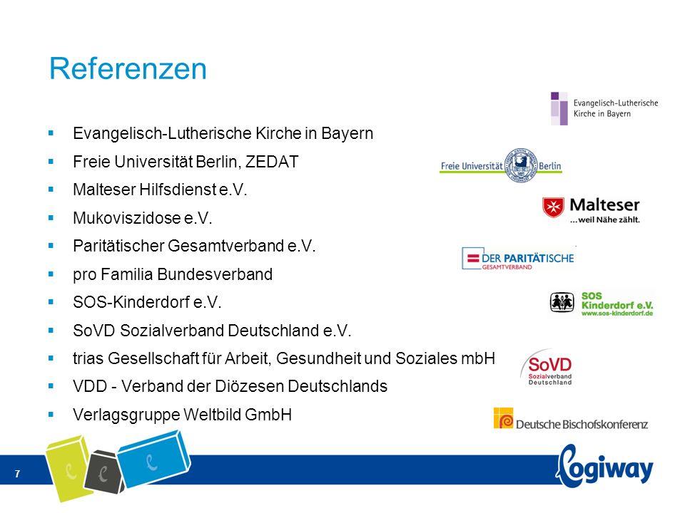 7 Referenzen Evangelisch-Lutherische Kirche in Bayern Freie Universität Berlin, ZEDAT Malteser Hilfsdienst e.V. Mukoviszidose e.V. Paritätischer Gesam