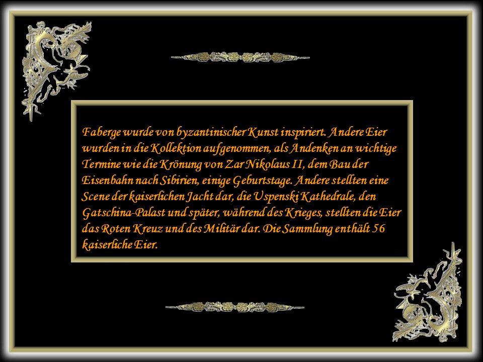 30 Fabergé s'inspirait de l'art byzantin. D'autres oeufs furent ajoutés à la collection et commémoraient certaines dates importantes comme le couronne