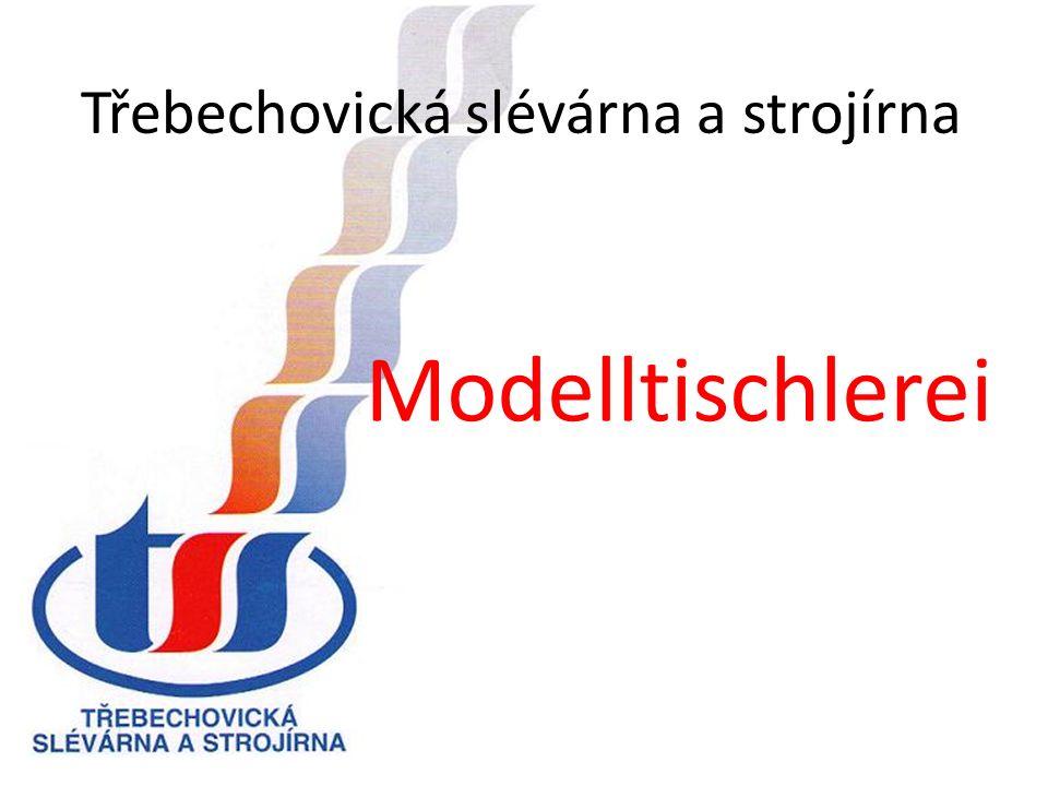 Třebechovická slévárna a strojírna Modelltischlerei